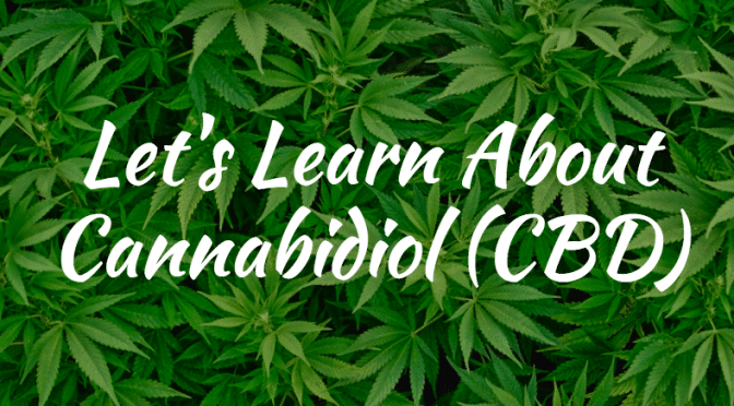 The Ultimate Resource Page for Cannabidiol (CBD)