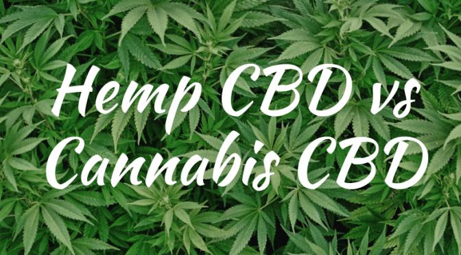Hemp CBD vs Cannabis CBD