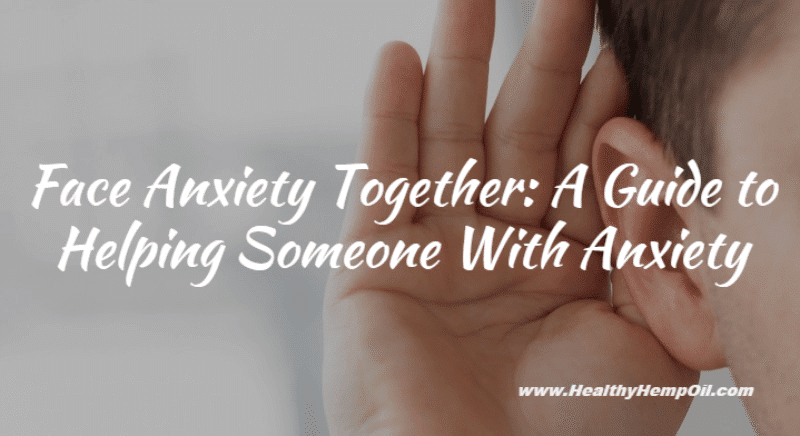 Helping Someone With Anxiety - Featured Image