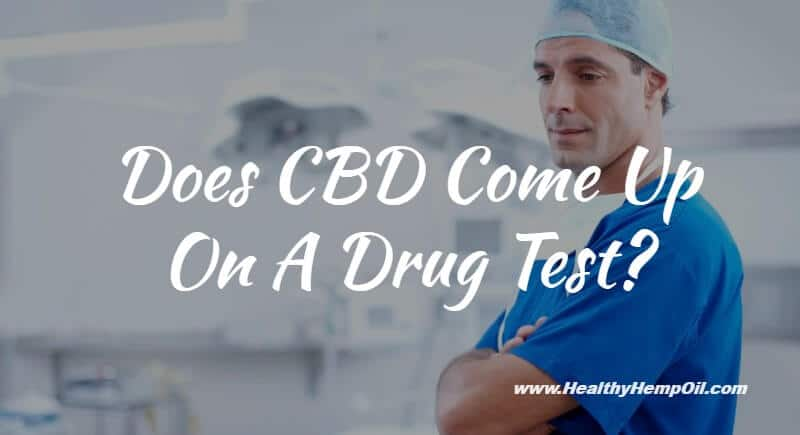 Does CBD Come Up On A Drug Test