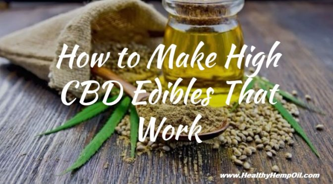 how-to-make-high-cbd-edibles-that-work