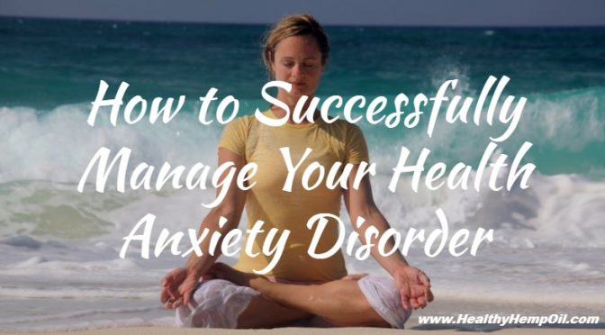 how-to-successfully-manage-your-health-anxiety-disorder