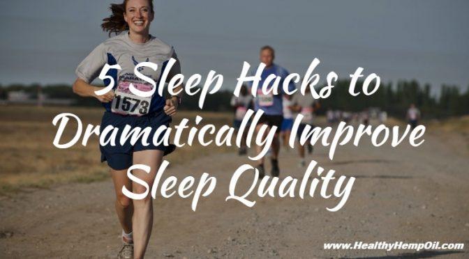 5-sleep-hacks-to-dramatically-improve-sleep-quality