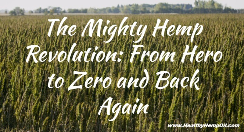 the-mighty-hemp-revolution-from-hero-to-zero-and-back-again