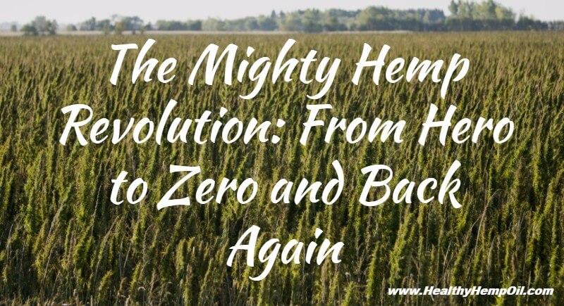 the-mighty-hemp-revolution-from-hero-to-zero-and-back-again