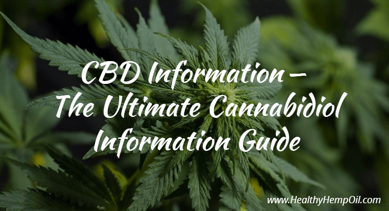 CBD Information - The Ultimate Cannabidiol Information Guide