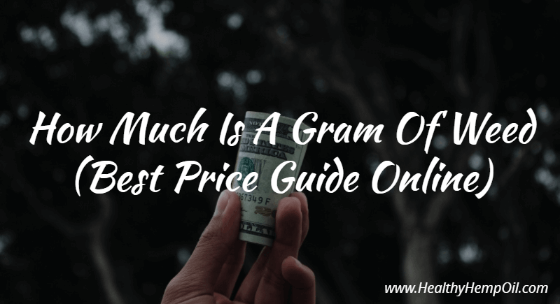 How Much Is A Gram of Weed
