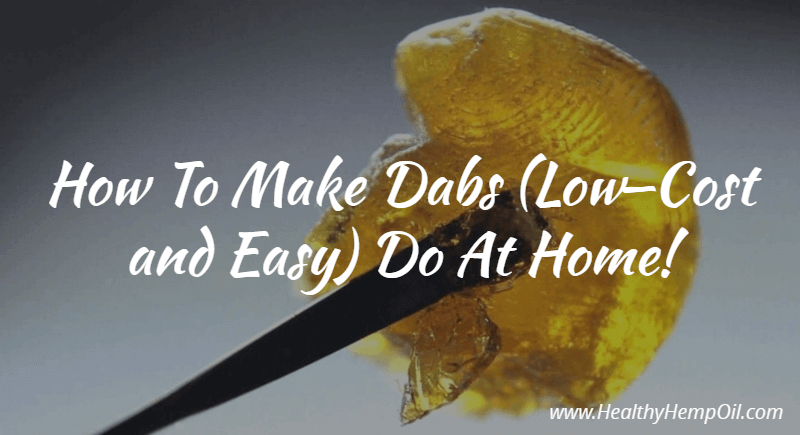 how to make dabs low cost and easy do at home