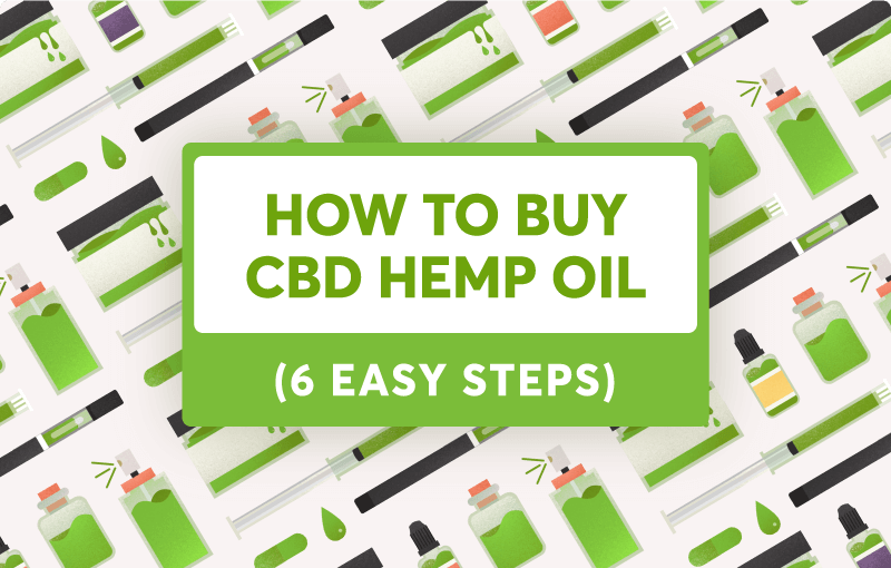 How to Buy CBD Oil 6 Easy Steps