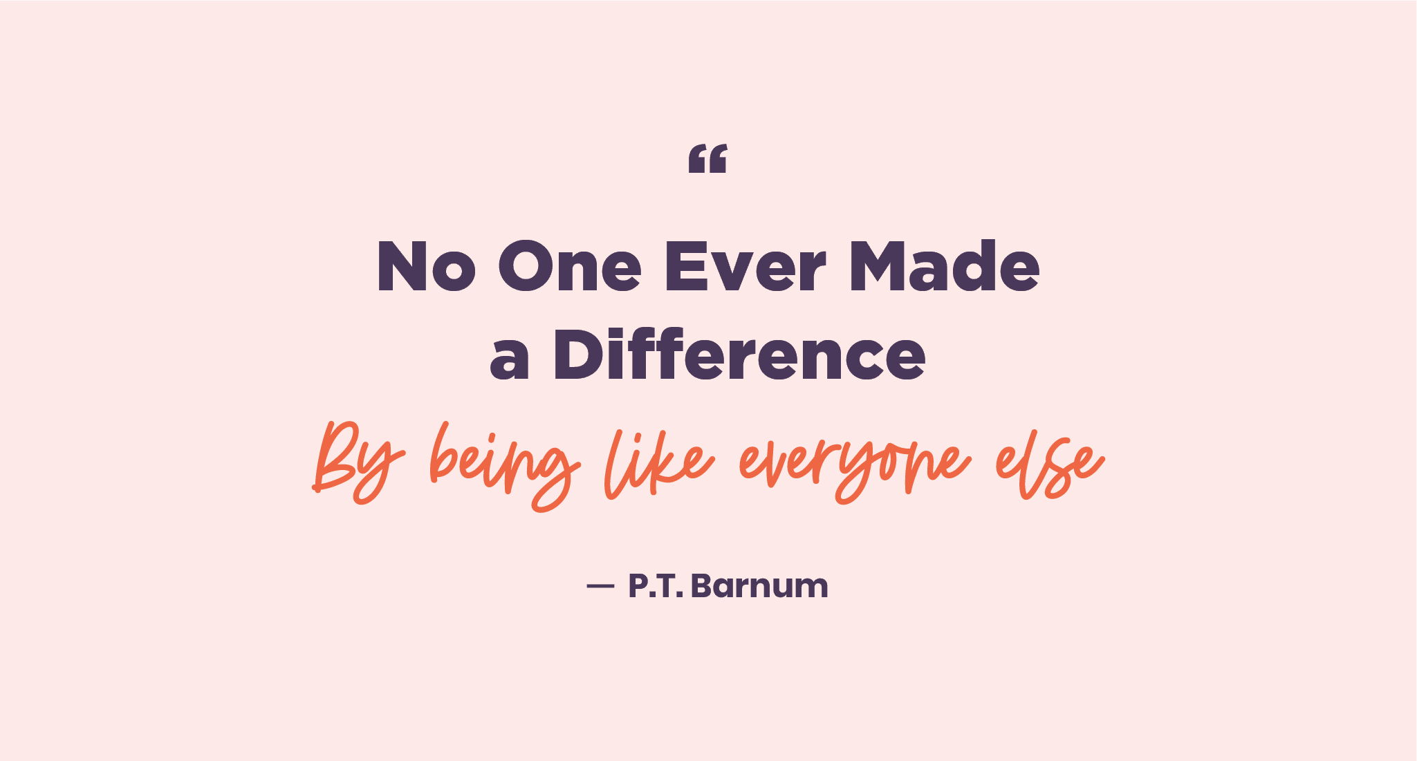 P.T. Barnum inspirational quotes on life